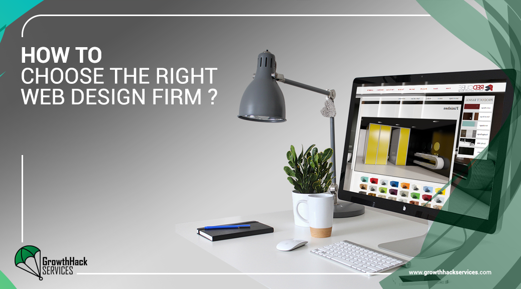 How To choose webs design Firm- Growth Hack Services